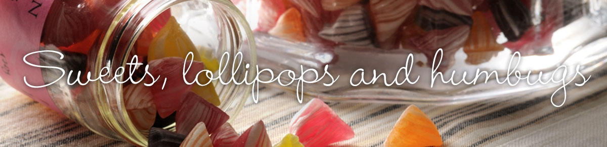 Sweets, lollipops and humbugs