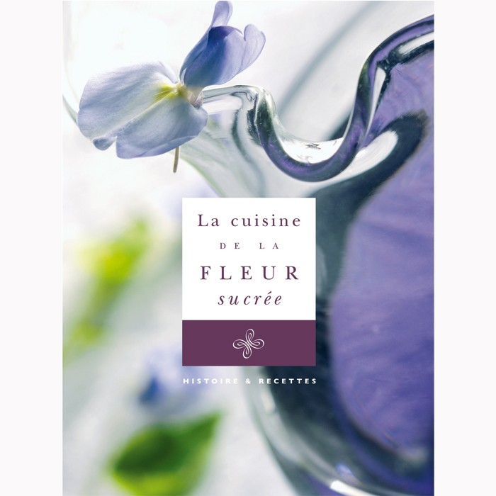 "Recipe book in french ""La cuisine de la fleur sucrée"""